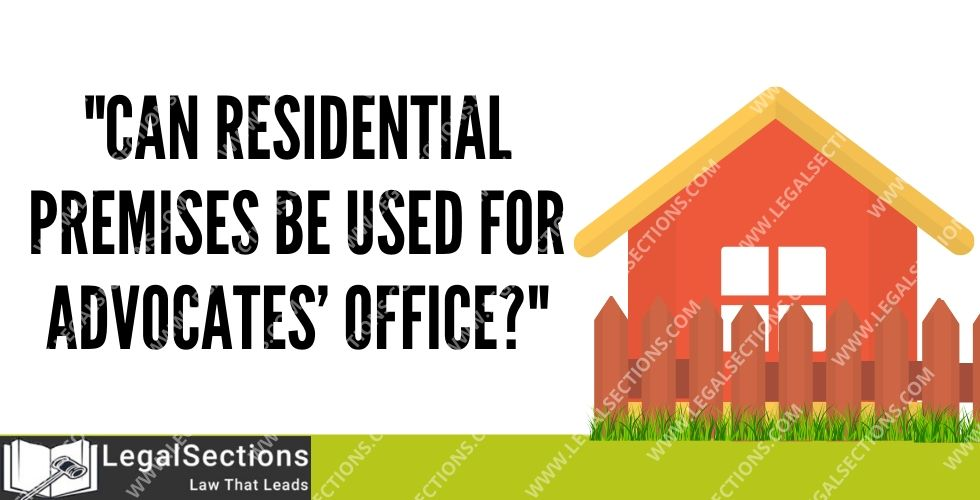 Can Residential Premises Be Used For Advocate's Office?