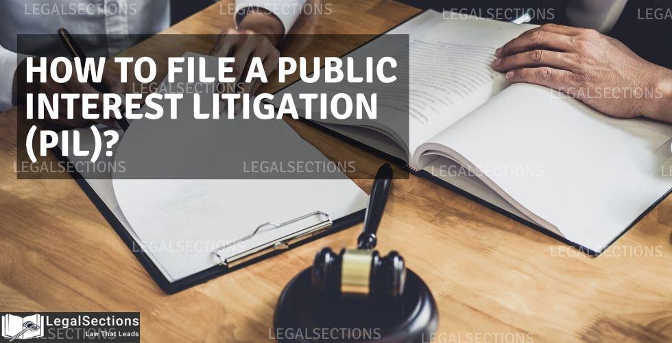 How to file a Public Interest Litigation (PIL)?