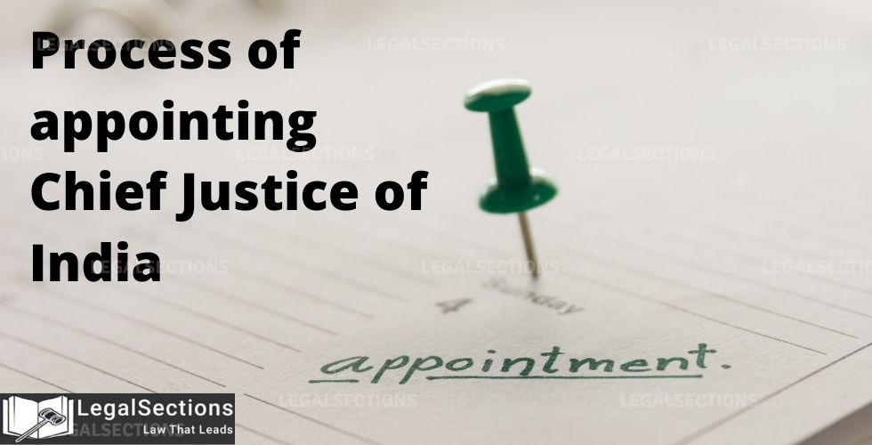 Process of appointing Chief Justice of India