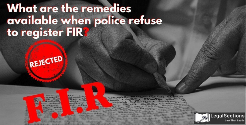 Remedies Available When Police Refuse to Register F.I.R.