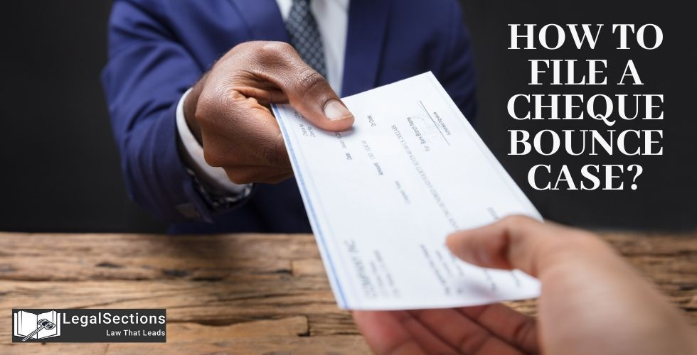 How to File a Cheque Bounce Case?
