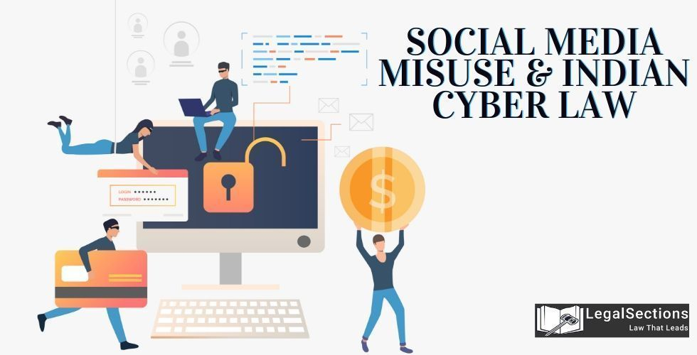 Social Media Misuse & Indian Cyber Law