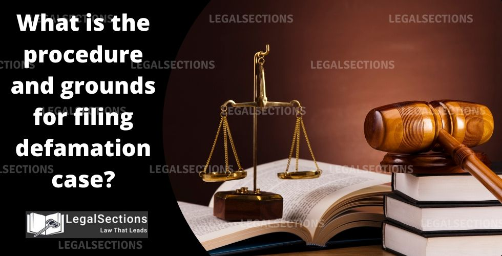 What is the procedure and grounds for filing defamation case?